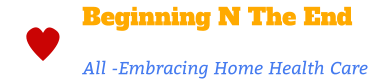 Beginning N The End Home Health Services, Inc.